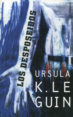 Los desposeidos - Ursula K. Leguin