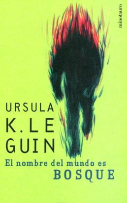 El nombre del mundo es BOSQUE - Ursula K. Leguin